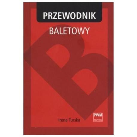 Irena Turska PRZEWODNIK BALETOWY