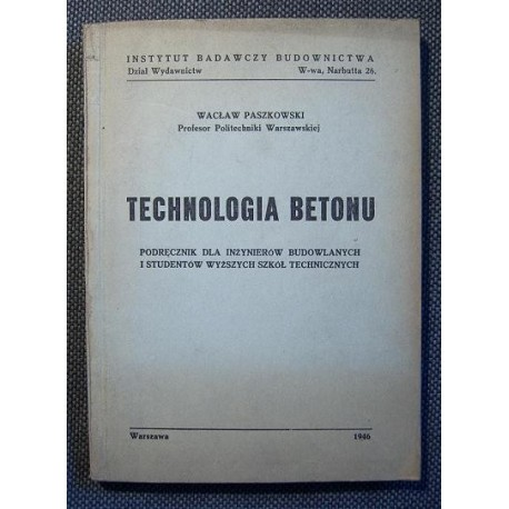Wacław Paszkowski TECHNOLOGIA BETONU [antykwariat]