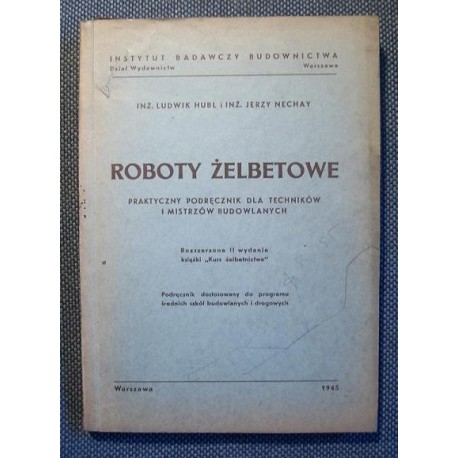 Ludwik Hubl, Jerzy Nechay ROBOTY ŻELBETOWE [antykwariat]