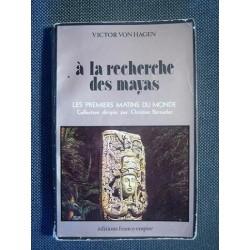 Victor Von Hagen A LA RECHERCHE DES MAYAS [antykwariat]