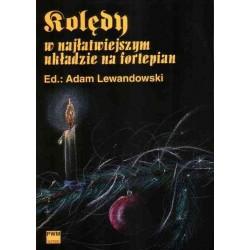 KOLĘDY W NAJŁATWIEJSZYM UKŁADZIE NA FORTEPIAN Adam Lewandowski