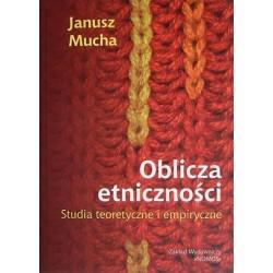 Janusz Mucha OBLICZA ETNICZNOŚCI