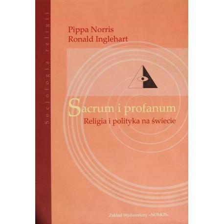 SACRUM I PROFANUM: RELIGIA I POLITYKA NA ŚWIECIE Pippa Norris, Ronald Inglehart