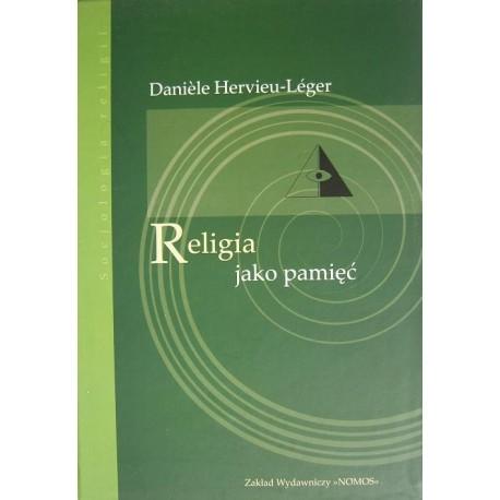 RELIGIA JAKO PAMIĘĆ Daniele Hervieu-Leger
