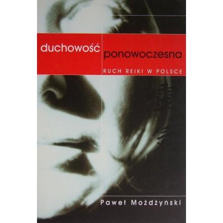 DUCHOWOŚĆ PONOWOCZESNA: RUCH REIKI W POLSCE Paweł Możdżyński