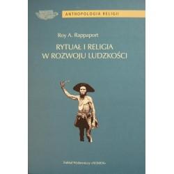 RYTUAŁ I RELIGIA W ROZWOJU LUDZKOŚCI Roy A. Rappaport
