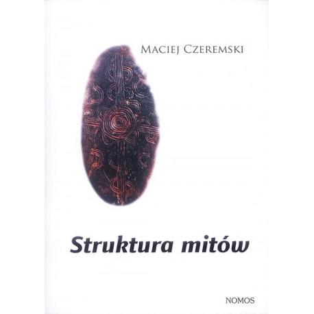 STRUKTURA MITÓW Maciej Czeremski