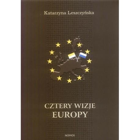 CZTERY WIZJE EUROPY Katarzyna Leszczyńska