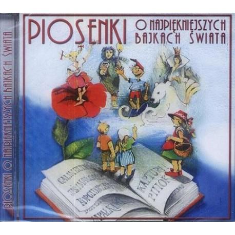 PIOSENKI O NAJPIĘKNIEJSZYCH BAJKACH ŚWIATA [CD]