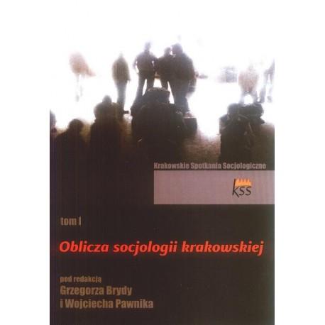 OBLICZA SOCJOLOGII KRAKOWSKIEJ. TOM 1