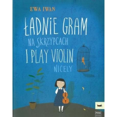 Ewa Iwan Ładnie gram na skrzypcach