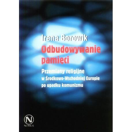 Irena Borowik ODBUDOWYWANIE PAMIĘCI