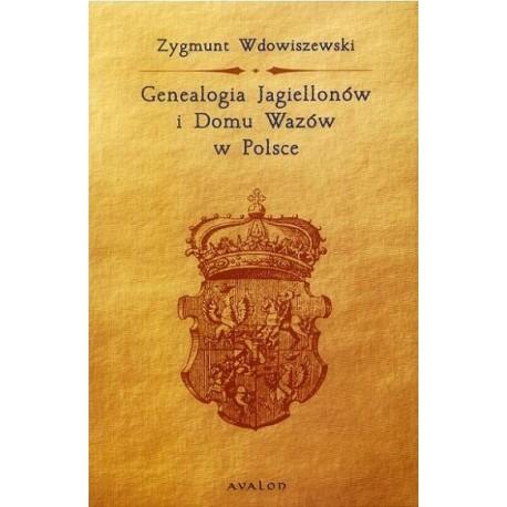 Zygmunt Wdowiszewski GENEALOGIA JAGIELLONÓW I DOMU WAZÓW W POLSCE