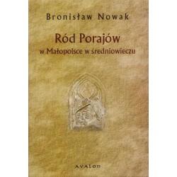 Bronisław Nowak RÓD PORAJÓW W MAŁOPOLSCE W ŚREDNIOWIECZU