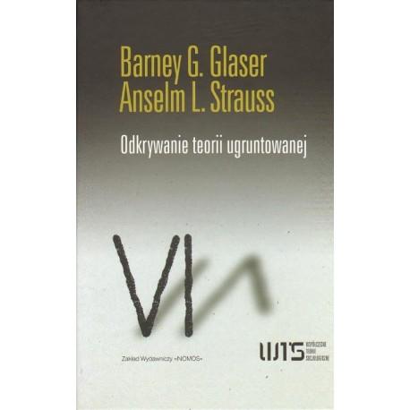 ODKRYWANIE TEORII UGRUNTOWANEJ Barney G. Glaser, Anselm L. Strauss