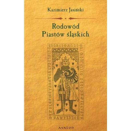 Kazimierz Jasiński RODOWÓD PIASTÓW ŚLĄSKICH
