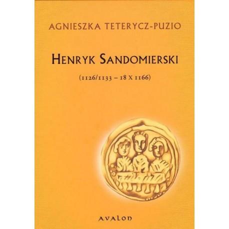 HENRYK SANDOMIERSKI (1126/1133 - 18 X 1166) Agnieszka Teterycz-Puzio