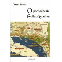 O POCHODZENIU GALLA ANONIMA Tomasz Jasiński