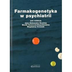 Jan Alekander Beszłej, Monika Szewczuk-Bogusławska, Magdalena Grzesiak FARMAKOGENETYKA W PSYCHIATRII