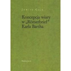 """Jowita Guja KONCEPCJA WIARY W """"ROMERBRIEF"""" KARLA BARTHA"""
