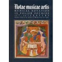 NOTAE MUSICAE ARTIS. MUSICAL NOTATION IN POLISH SOURCES 11TH - 16TH CENTURY