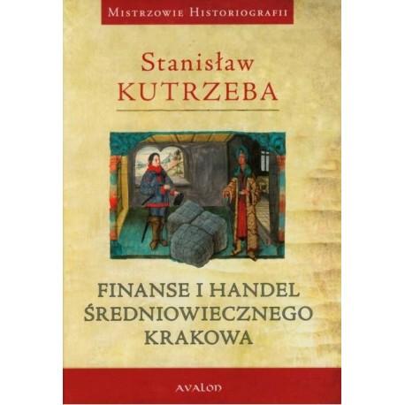 Stanisław Kutrzeba FINANSE I HANDEL ŚREDNIOWIECZNEGO KRAKOWA