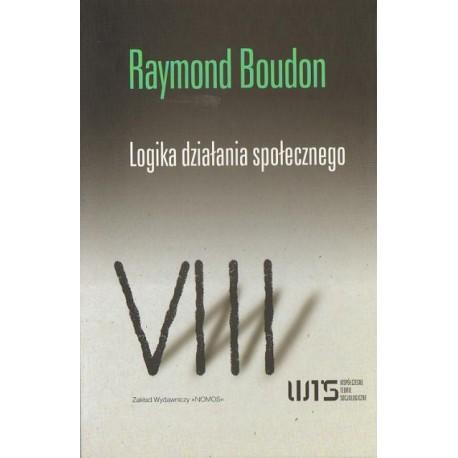 Raymond Boudon LOGIKA DZIAŁANIA SPOŁECZNEGO. WSTĘP DO ANALIZY SOCJOLOGICZNEJ