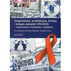 DIAGNOSTYKA, PROFILAKTYKA, KLINIKA I TERAPIA ZAKAŻEŃ HIV/AIDS - WSPÓŁCZESNE MOŻLIWOŚCI I PROBLEMY