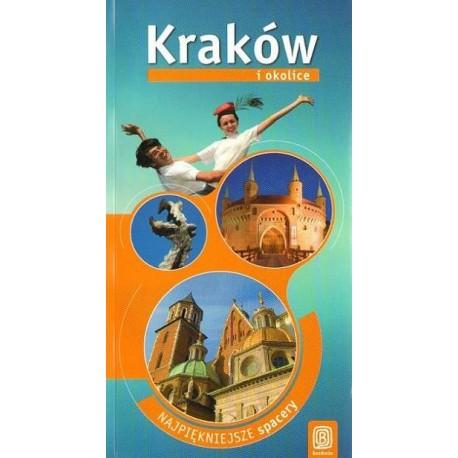Monika i Artur Kowalczykowie KRAKÓW I OKOLICE. NAJPIĘKNIEJSZE SPACERY