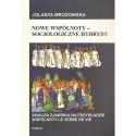 NOWE WSPÓLNOTY - SOCJOLOGICZNE HYBRYDY. ANALIZA ZJAWISKA NA PRZYKŁADZIE WSPÓLNOTY LE VERBE DE VIE Jolanta Mrozowska