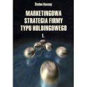 Stefan Kassay MARKETINGOWA STRATEGIA FIRMY TYPU HOLDINGOWEGO cz. 1