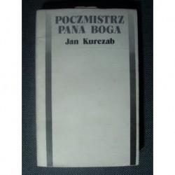 Jan Kurczab POCZMISTRZ PANA BOGA [antykwariat]