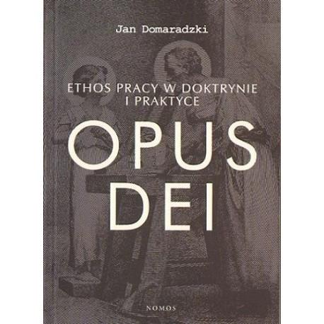 ETHOS PRACY W DOKTRYNIE I PRAKTYCE OPUS DEI Jan Domaradzki