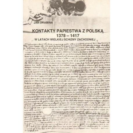 Jan Drabina KONTAKTY PAPIESTWA Z POLSKĄ W LATACH WIELKIEJ SCHIZMY ZACHODNIEJ 1378 - 1417