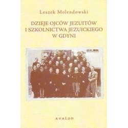 Leszek Molendowski DZIEJE OJCÓW JEZUITÓW I SZKOLNICTWA JEZUICKIEGO W GDYNI