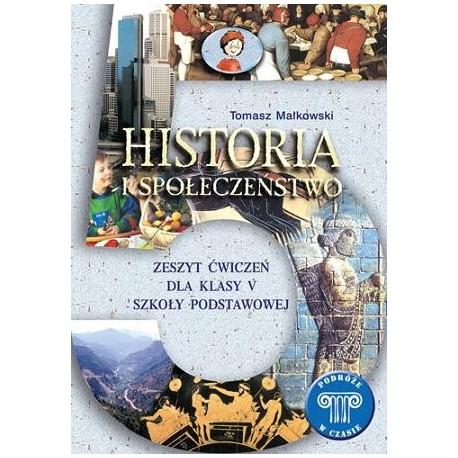 HISTORIA I SPOŁECZEŃSTWO. PODRÓŻE W CZASIE. ZESZYT ĆWICZEŃ DLA KL. 5 SZKOŁY PODSTAWOWEJ