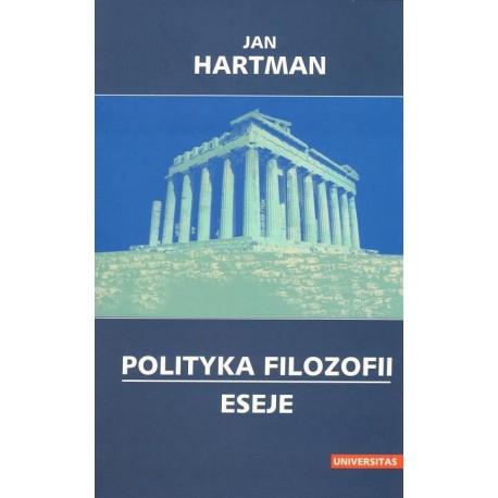 Jan Harman POLITYKA FILOZOFII. ESEJE