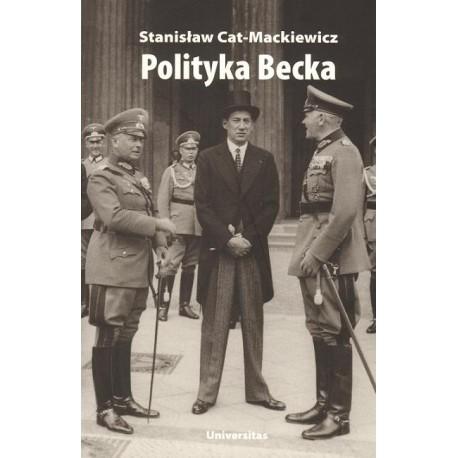 Stanisław Cat-Mackiewicz  POLITYKA BECKA