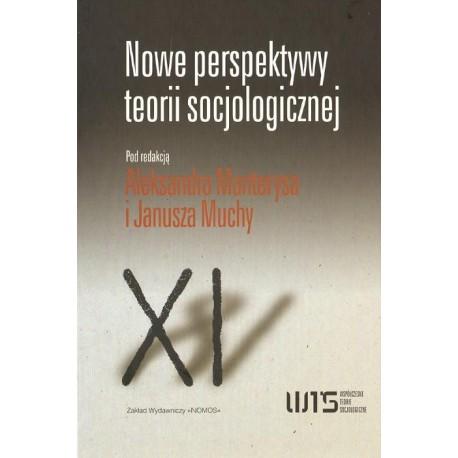 NOWE PERSPEKTYWY TEORII SOCJOLOGICZNEJ. WYBÓR TEKSTÓW Aleksander Manterys, Janusz Mucha