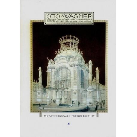 Otto Wagner WIEDEŃ - ARCHITEKTURA OKOŁO 1900 [egz. uszkodzony]