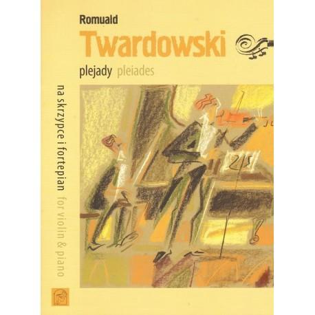 Romuald Twardowski PLEIADES FOR VIOLIN & PIANO