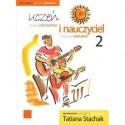 UCZEŃ I NAUCZYCIEL 2. DUETY GITAROWE Tatiana Stachak
