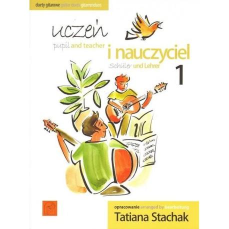 UCZEŃ I NAUCZYCIEL 1. DUETY GITAROWE Tatiana Stachak