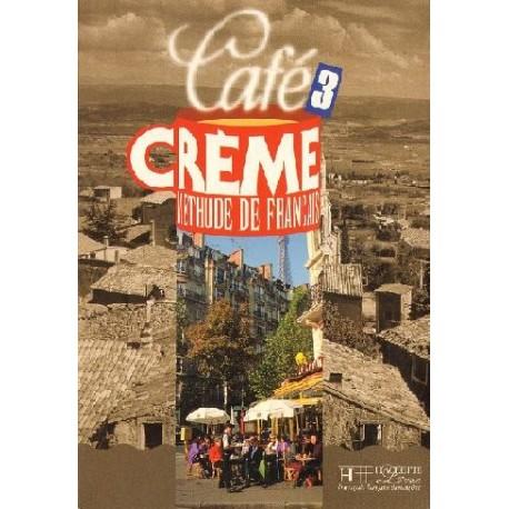 CAFE CREME 3. KURS JĘZYKA FRANCUSKIEGO DLA MŁODZIEŻY I DOROSŁYCH