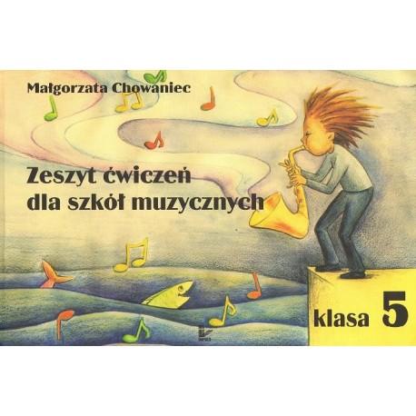 Małgorzata Chowaniec ZESZYT ĆWICZEŃ DLA SZKÓŁ MUZYCZNYCH. KLASA 5