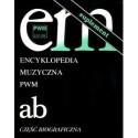 """ENCYKLOPEDIA MUZYCZNA PWM. TOM 1: """"AB"""". CZĘŚĆ BIOGRAFICZNA - SUPLEMENT"""