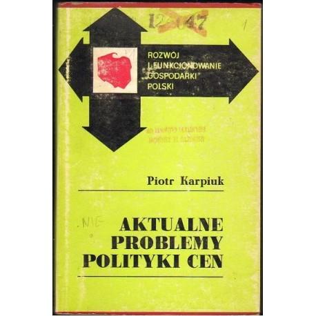 Piotr Karpiuk AKTUALNE PROBLEMY POLITYKI CEN [antykwariat]