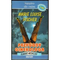 Marie Louise Fischer PRZYGODY GINEKOLOGA. ROMANS MEDYCZNY [antykwariat]