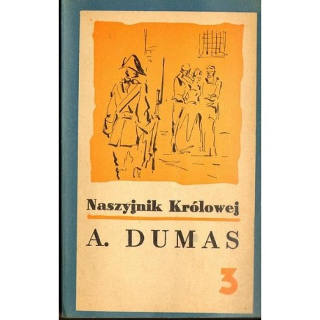Aleksander Dumas NASZYJNIK KRÓLOWEJ. TOM 3 [antykwariat]