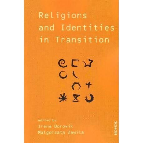 RELIGIONS AND IDENTITIES IN TRANSITION Edited by Irena Borowik, Małgorzata Zawiła
